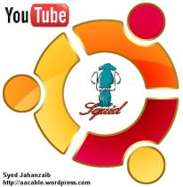 YOUTUBE CACHING WITH SQUID -by- Syed Jahanzaib