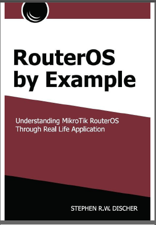 RouterOS by Example - Stephen Discher[jz]]